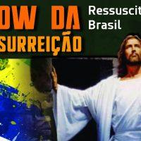 Em 01/04 - Show da Ressurreição - Ressuscita Brasi